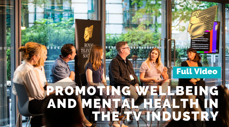 Promoting wellbeing & mental health in the TV industry full video