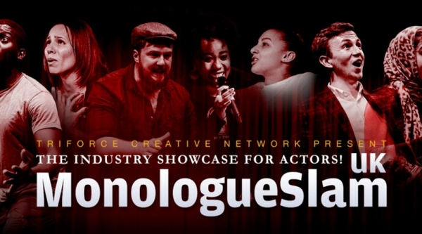 Triforce Creative Network's MonologueSlam UK offers actors their big break (Credit: monologueslamuk.com)